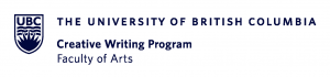 UBC The University of British Columbia Creative Writing Program Faculty of Arts